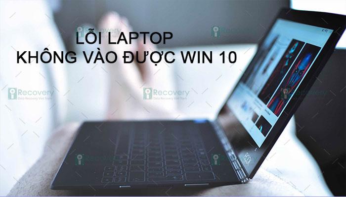laptop không vào được win 10
